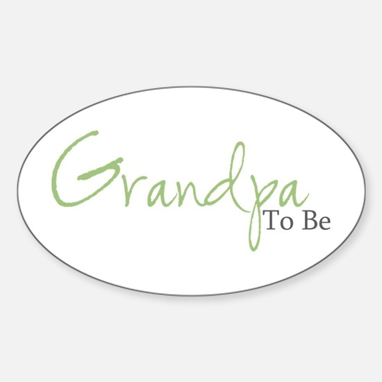 Grandpa To Be (Green Script) Oval Decal