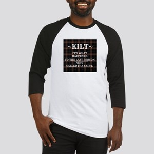 Kilt-Dont Call It A Skirt Baseball Jersey