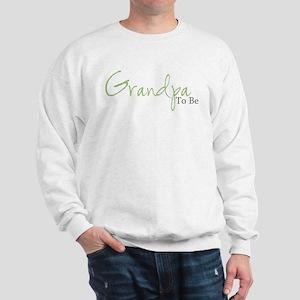 Grandpa To Be (Green Script) Sweatshirt