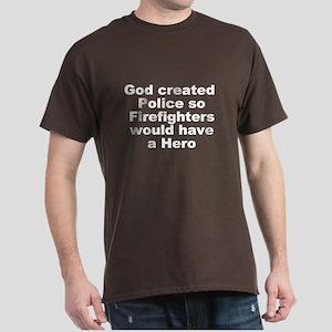 God created police for dark shirts T-Shirt