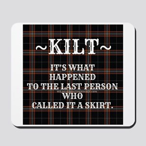 Kilt-Dont Call It A Skirt Mousepad