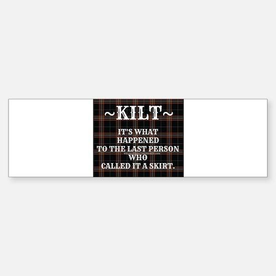 Kilt-Dont Call It A Skirt Bumper Bumper Bumper Sticker