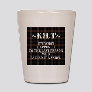 Kilt-Dont Call It A Skirt Shot Glass