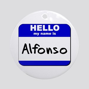 hello my name is alfonso  Ornament (Round)