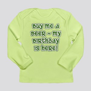 Buy Me A Beer Birthday Long Sleeve Infant T Shirt