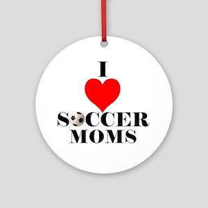 I Love Soccer Moms Ornament (Round)