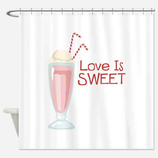 Love is Sweet Shower Curtain