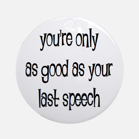 last speech Ornament (Round)