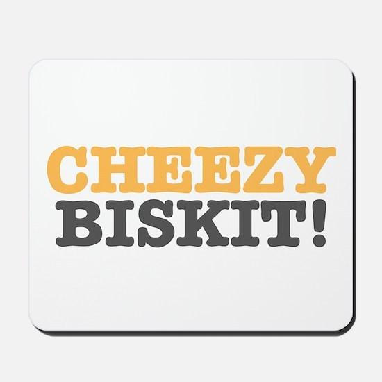 CHEEZY BISKIT! Mousepad