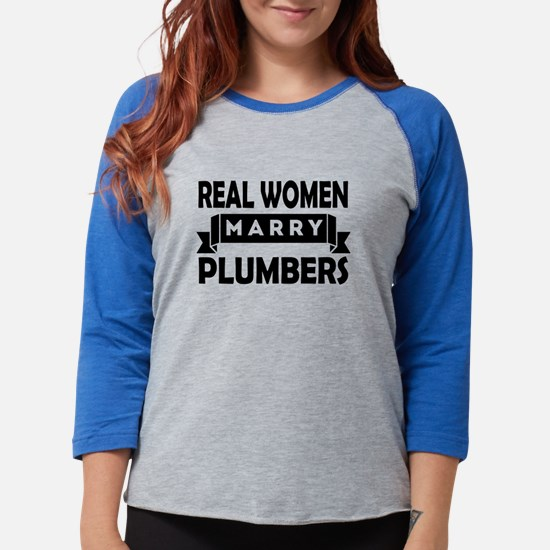Real Women Marry Plumbers Long Sleeve T-Shirt