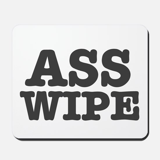 ASS WIPE Mousepad