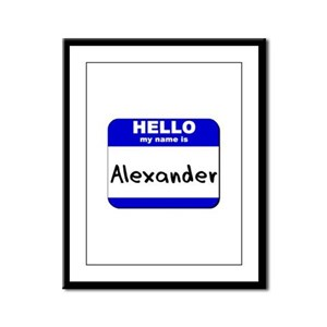 hello my name is alexander  Framed Panel Print
