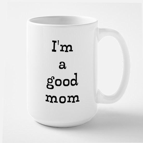 Good Mom Large Mug