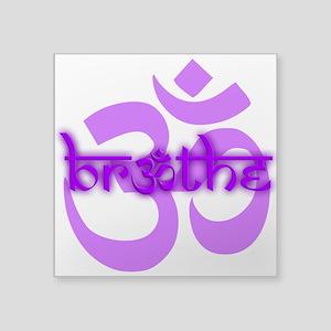 """(Purple) Breathe With OM Sq Square Sticker 3"""" X 3"""""""