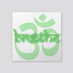 "(Green) Breathe With OM Squ Square Sticker 3"" X 3"""