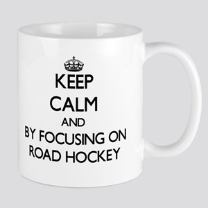 Keep calm by focusing on Road Hockey Mugs