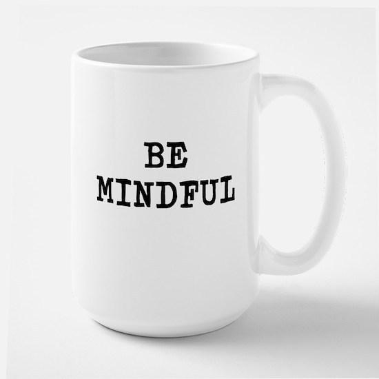 Be Mindful Large Mug