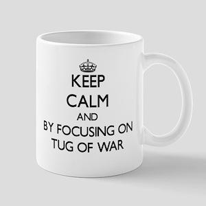 Keep calm by focusing on Tug Of War Mugs