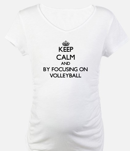 Keep calm by focusing on Volleyball Shirt