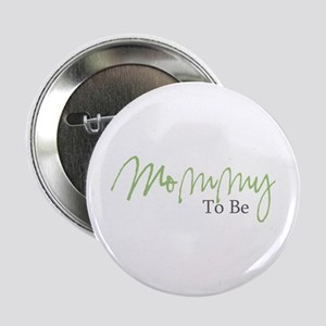 Mommy To Be (Green Script) Button
