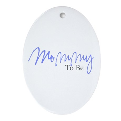 Mommy To Be (Blue Script) Oval Ornament