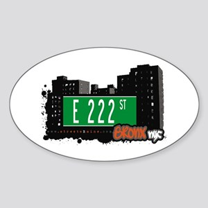E 222 St, Bronx, NYC Oval Sticker