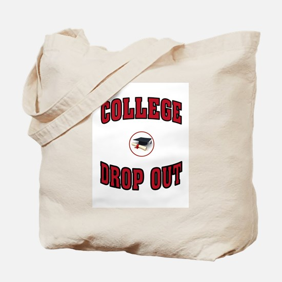 COLLEGE DROP OUT Tote Bag