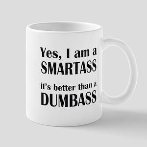 SMARTASS is better than DUMBASS Mugs