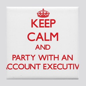 Keep Calm and Party With an Account Executive Tile