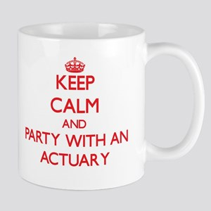 Keep Calm and Party With an Actuary Mugs