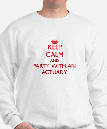 Keep Calm and Party With an Actuary Sweatshirt