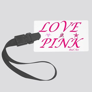 Love pink bad ass With art Large Luggage Tag