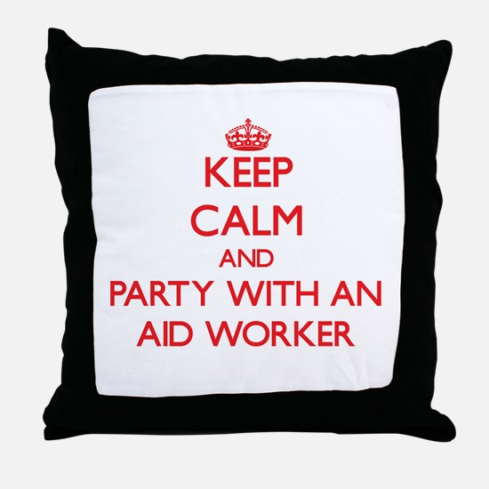 Keep Calm and Party With an Aid Worker Throw Pillo