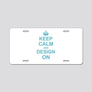 Keep Calm and Design on Aluminum License Plate