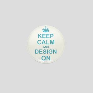Keep Calm and Design on Mini Button
