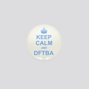 Keep Calm and DFTBA Mini Button