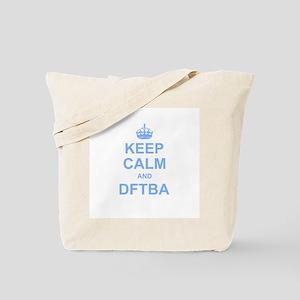 Keep Calm and DFTBA Tote Bag