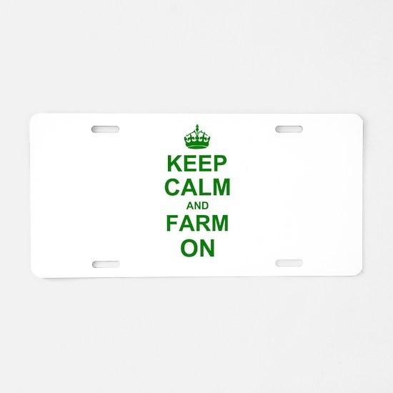Keep calm and Farm on Aluminum License Plate
