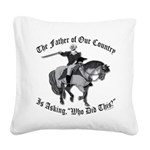 George Washington, Who Did Th Square Canvas Pillow