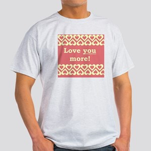 Love You More! Light T-Shirt