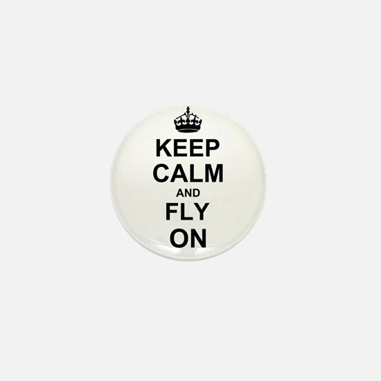 Keep Calm and Fly on Mini Button