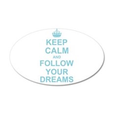 Keep Calm and Follow your Dreams Wall Sticker