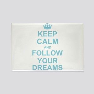 Keep Calm and Follow your Dreams Magnets