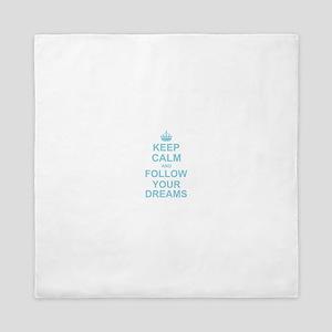 Keep Calm and Follow your Dreams Queen Duvet