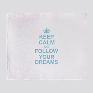 Keep Calm and Follow your Dreams Throw Blanket