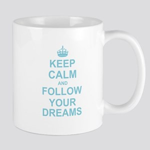 Keep Calm and Follow your Dreams Mugs
