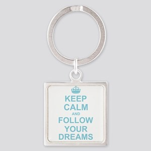 Keep Calm and Follow your Dreams Keychains