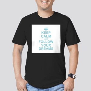 Keep Calm and Follow your Dreams T-Shirt