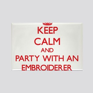 Keep Calm and Party With an Embroiderer Magnets