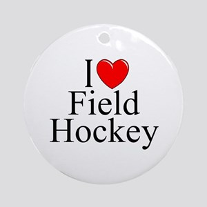 """I Love (Heart) Field Hockey"" Ornament (Round)"